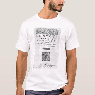 Titlepage of 'Nouve Musiche' by Giulio Caccini T-Shirt