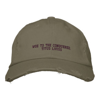 TITUS LIVIUS,(59BC-17AD), Quote - HAT Embroidered Hat