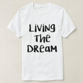 TJG Living the Dream T-Shirt