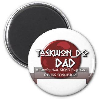 TKD TAEKWONDO DAD MOTTO 6 CM ROUND MAGNET
