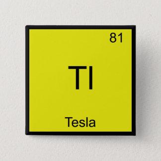 Tl - Tesla Funny Chemistry Element Symbol T-Shirt 15 Cm Square Badge