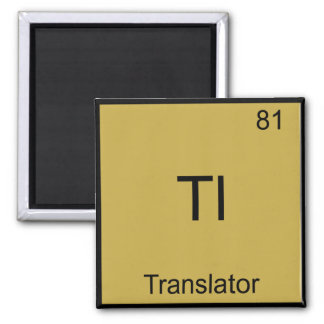 Tl - Translator Funny Chemistry Element Symbol Tee Square Magnet