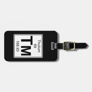 Tm - Thulium Luggage Tag