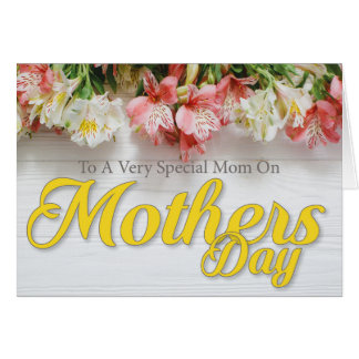 To a Very Special Mom on Mothers Day Card