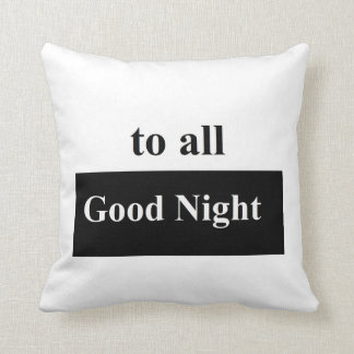 "To all good night Polyester Throw Pillow 16"" x 16"""