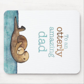 To an otterly amazing dad Sea otter Mouse Pad