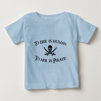 To Arr is Pirate! Baby T-Shirt