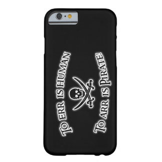 To Arr is Pirate! Barely There iPhone 6 Case