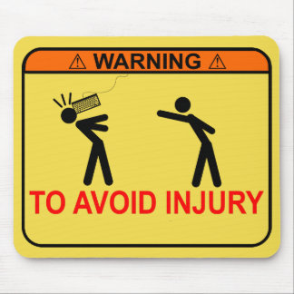 To Avoid Injury <<ADD YOUR OWN TEXT>> Mouse Pad