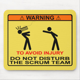 To Avoid Injury, Do Not Disturb The Scrum Team Mouse Pad