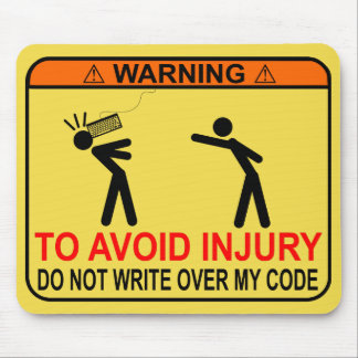 To Avoid Injury, Do Not Write Over My Code - funny Mouse Pad