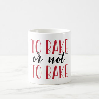 to bake or not to bake mug