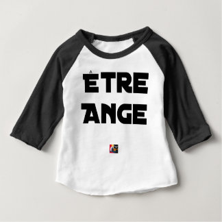 TO BE ANGEL - Word games - François City Baby T-Shirt