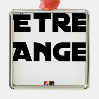 TO BE ANGEL - Word games - François City Metal Ornament