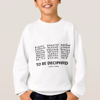 To Be Deciphered (Jules Verne Runic Cryptogram) Sweatshirt