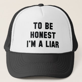 To Be Honest I'm A Liar Trucker Hat