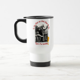 To Be Hot Or Not Hot To Be That Is The Hot Flash ? Travel Mug