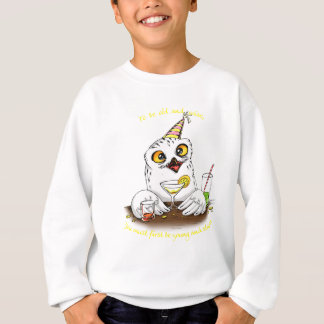To be old and wise Owl Sweatshirt
