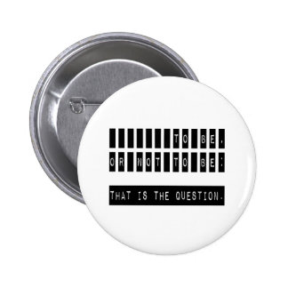 To Be or Not To Be Famous Shakespeare Quote 6 Cm Round Badge