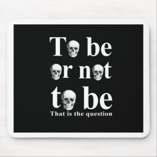 To be or not to be mouse pad
