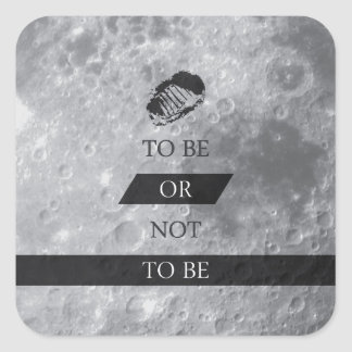 To Be or Not To BE Shakespeare Quotes Square Sticker
