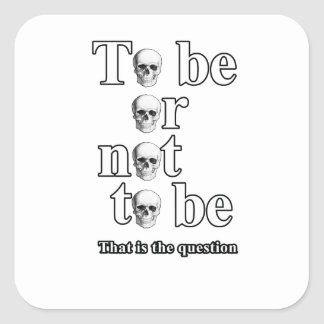 To be or not to be square sticker