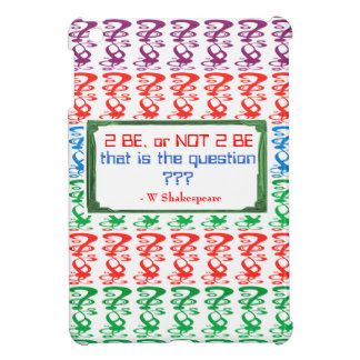 To be, or NOT TO BE, that is the question iPad Mini Cover