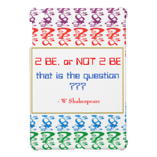 To be, or NOT TO BE, that is the question Cover For The iPad Mini