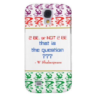 To be, or NOT TO BE, that is the question Samsung Galaxy S4 Cases