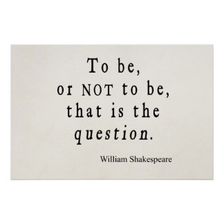 To Be or Not to Be That Question Shakespeare Quote Poster