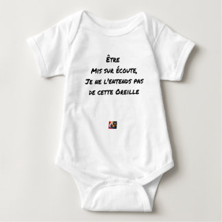 TO BE PUT ON LISTENING, I DO NOT HEAR IT THIS BABY BODYSUIT