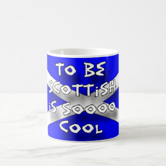 To be Scottish is sooo cool Coffee Mug