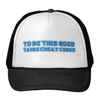 To Be This Good Takes Cheat Codes - Gamer Geek Trucker Hat