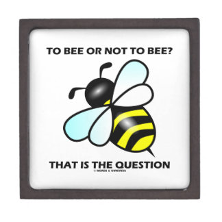 To Bee Or Not To Bee? That Is The Question (Bee) Premium Trinket Boxes