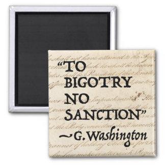 To Bigotry No Sanction Square Magnet