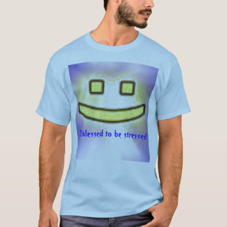 To blessed to be stressed T-Shirt