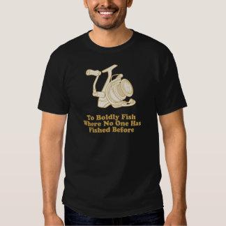 To Boldly Fish... Shirt