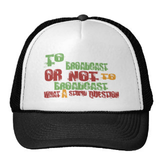 To Broadcast Trucker Hat