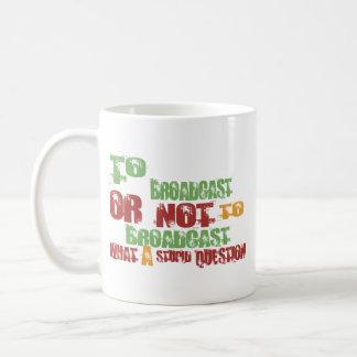 To Broadcast Coffee Mugs