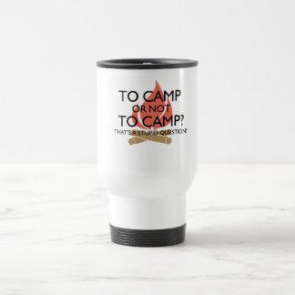 To Camp? Travel Mug