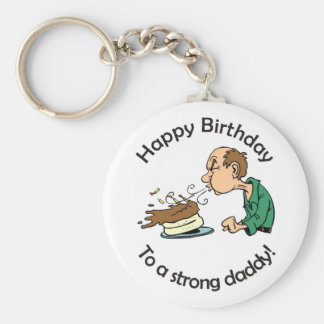 To Dad: Happy birthday to a strong daddy Key Ring
