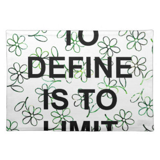 TO DEFINES is TO LIMIT.jpg Placemat