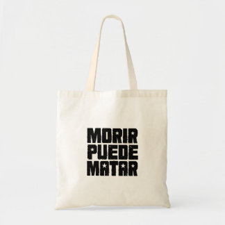 To die can kill tote bag