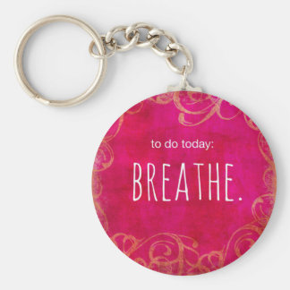 To Do - Breathe Key Ring