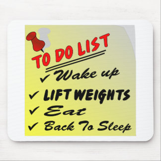 To Do List Wake Up Lift Weights Eat Back To Sleep Mouse Pad