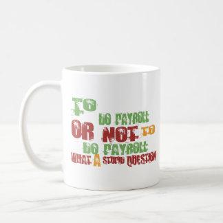 To Do Payroll Coffee Mug