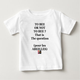 TO EEB GOLD NOT TO EEB? That is the question Baby T-Shirt
