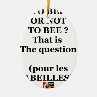 TO EEB GOLD NOT TO EEB? That is the question Ceramic Ornament