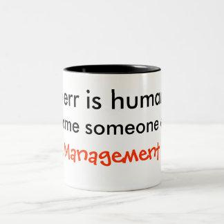 To Err Is Human, To Blame Someone Else... Two-Tone Mug
