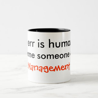 To Err Is Human, To Blame Someone Else... Two-Tone Mug